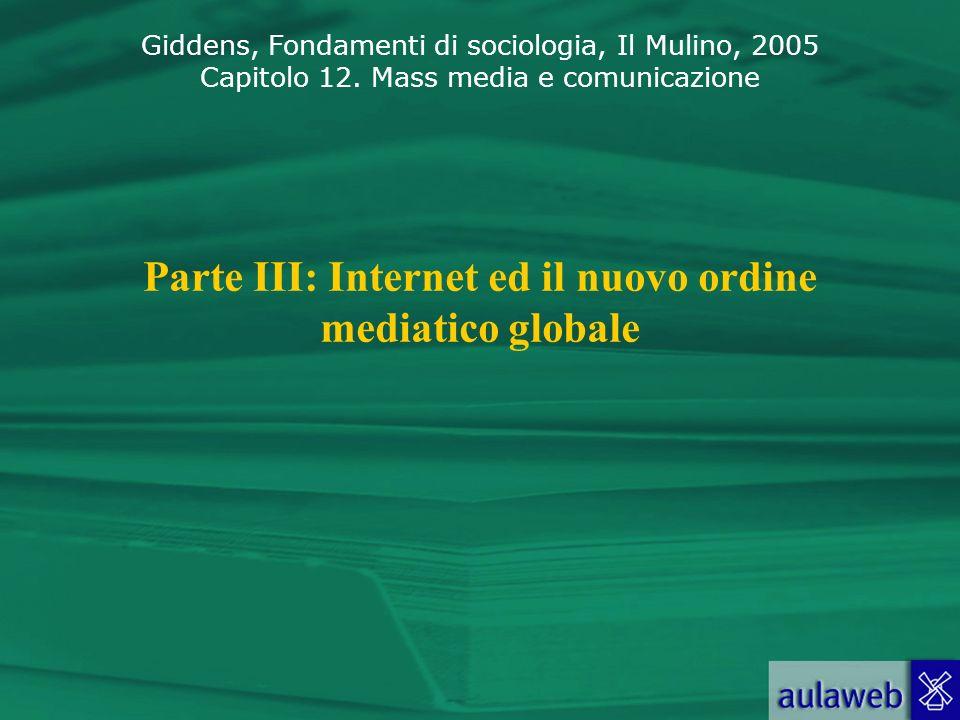 Parte III: Internet ed il nuovo ordine mediatico globale