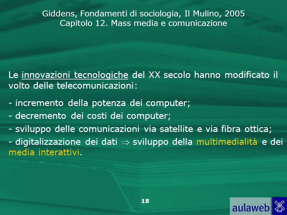 Le innovazioni tecnologiche del XX secolo hanno modificato il volto delle telecomunicazioni: