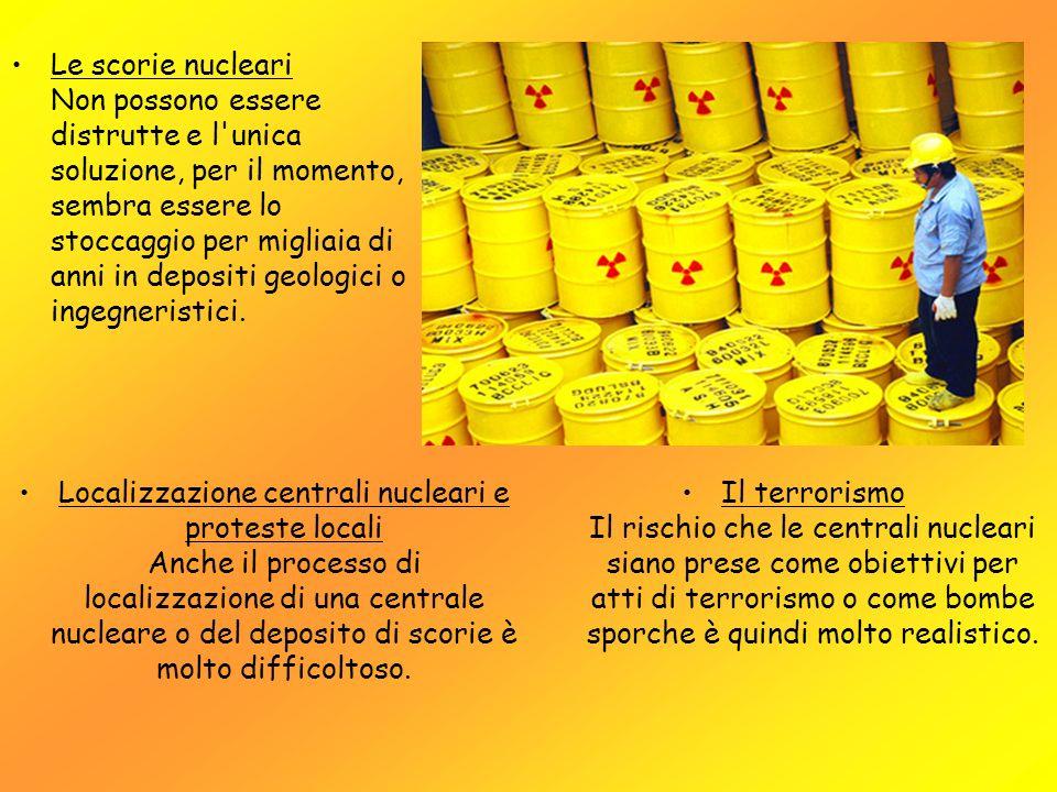 Le scorie nucleari Non possono essere distrutte e l unica soluzione, per il momento, sembra essere lo stoccaggio per migliaia di anni in depositi geologici o ingegneristici.