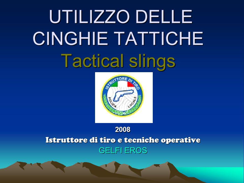 UTILIZZO DELLE CINGHIE TATTICHE Tactical slings