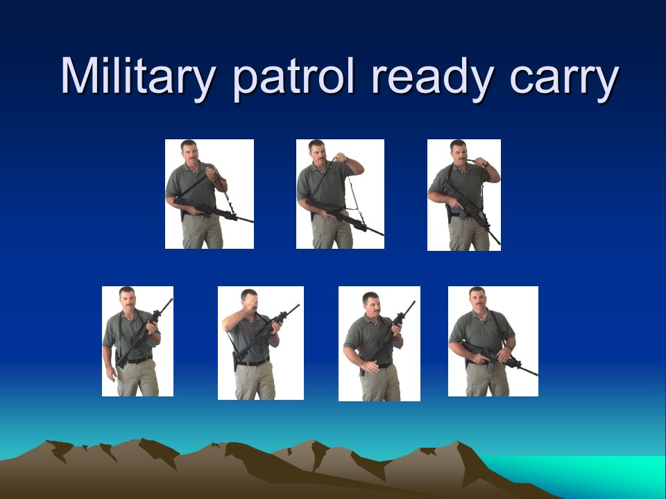 Military patrol ready carry