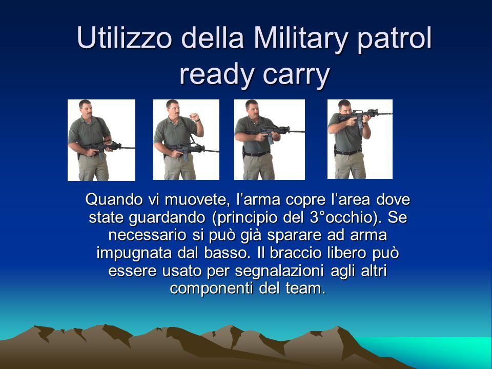 Utilizzo della Military patrol ready carry