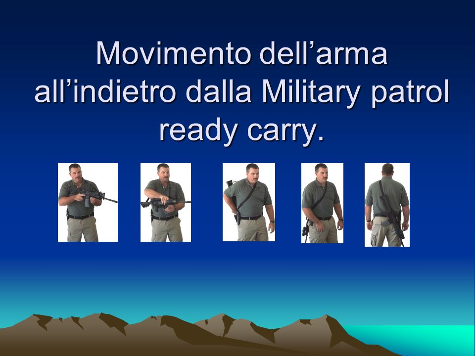 Movimento dell'arma all'indietro dalla Military patrol ready carry.