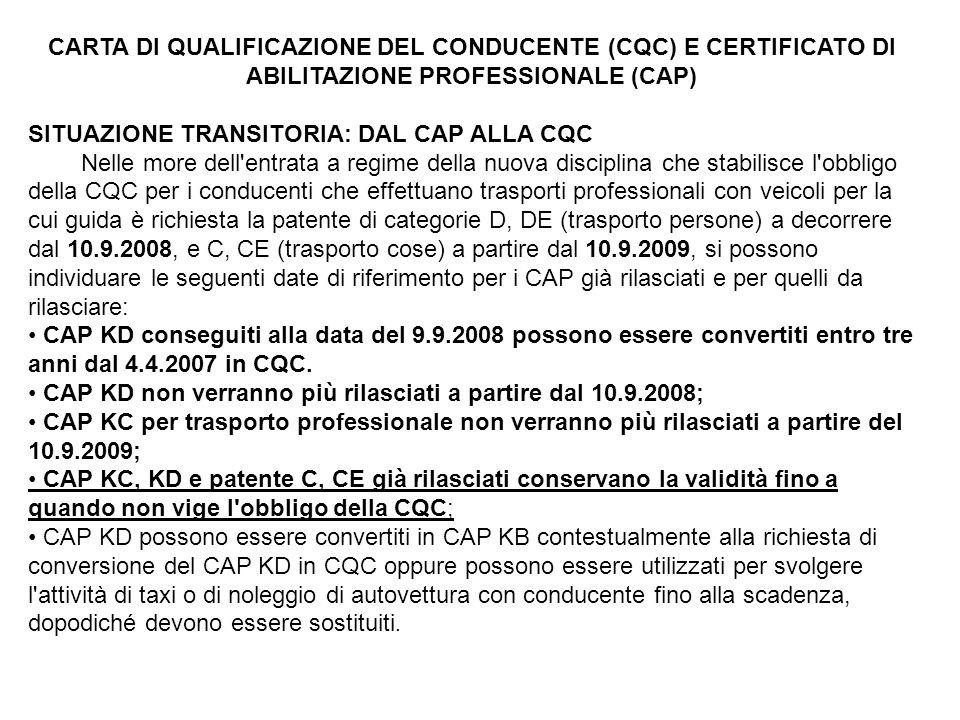 CARTA DI QUALIFICAZIONE DEL CONDUCENTE (CQC) E CERTIFICATO DI ABILITAZIONE PROFESSIONALE (CAP)