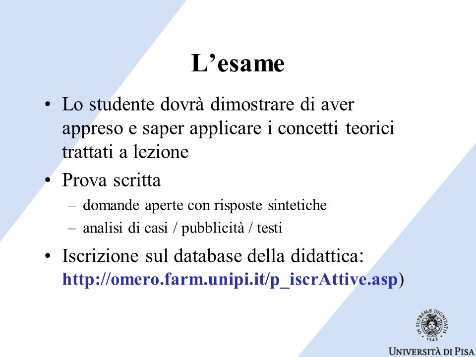 L'esame Lo studente dovrà dimostrare di aver appreso e saper applicare i concetti teorici trattati a lezione.