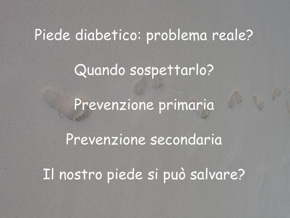 Piede diabetico: problema reale Quando sospettarlo