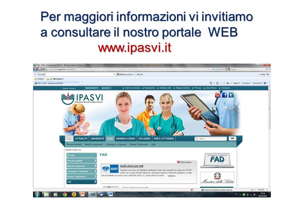 Per maggiori informazioni vi invitiamo a consultare il nostro portale WEB