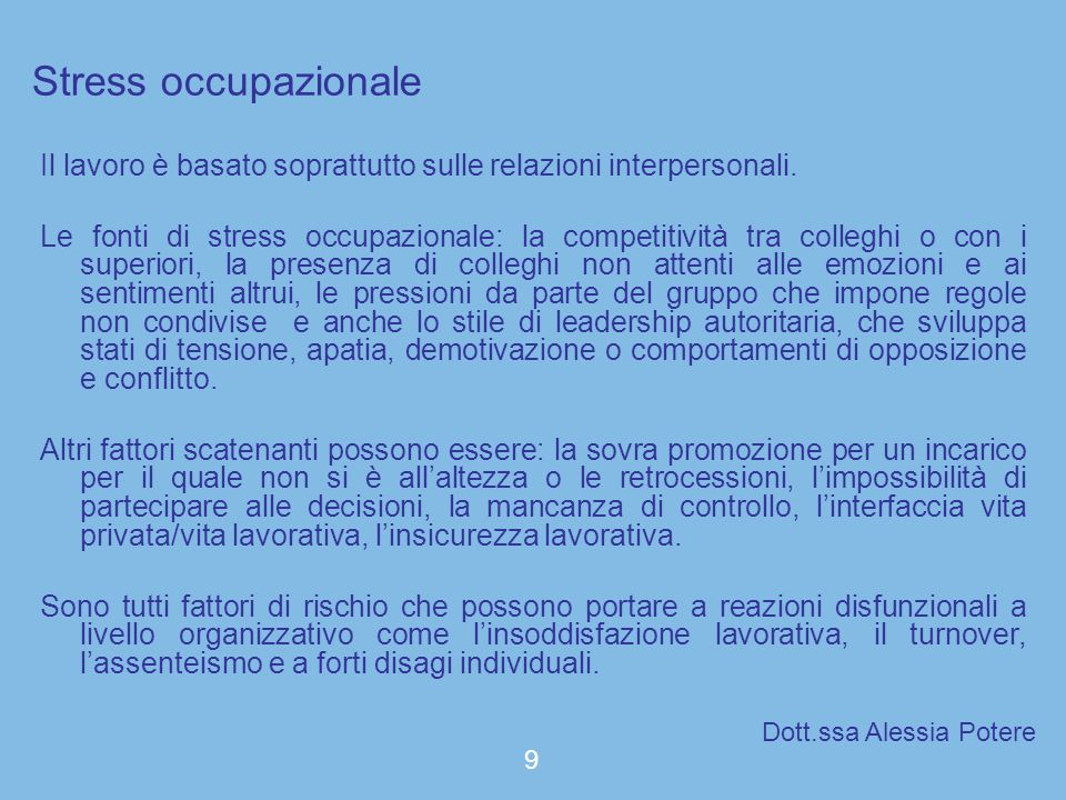 Stress occupazionale Il lavoro è basato soprattutto sulle relazioni interpersonali.