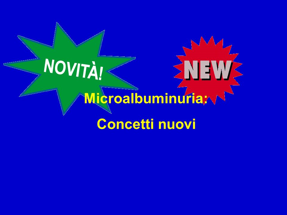 Microalbuminuria: Concetti nuovi