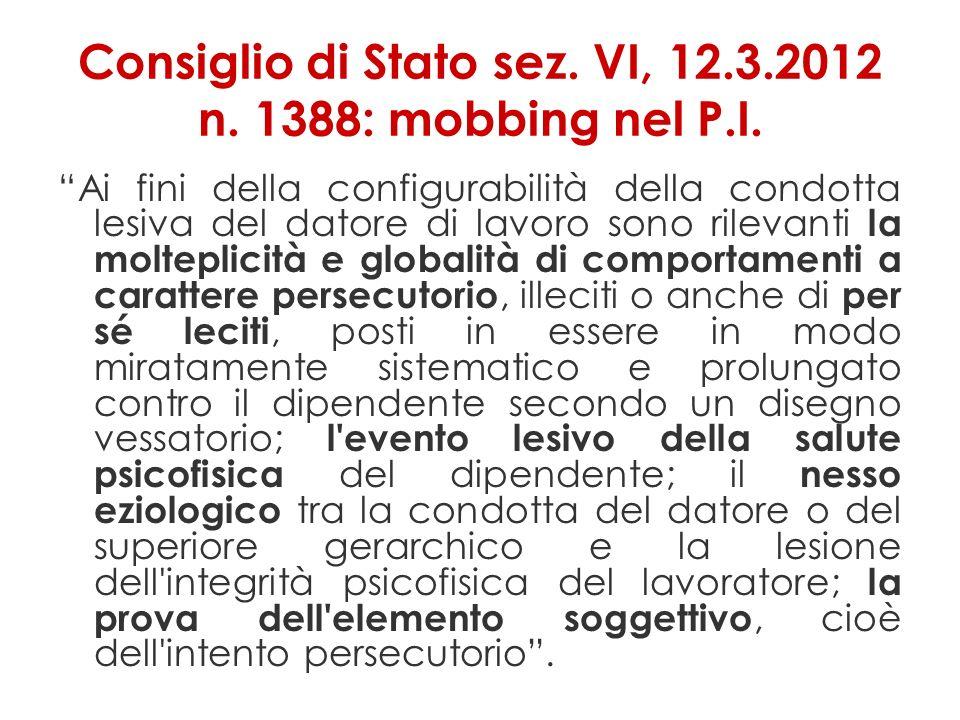 Consiglio di Stato sez. VI, 12.3.2012 n. 1388: mobbing nel P.I.