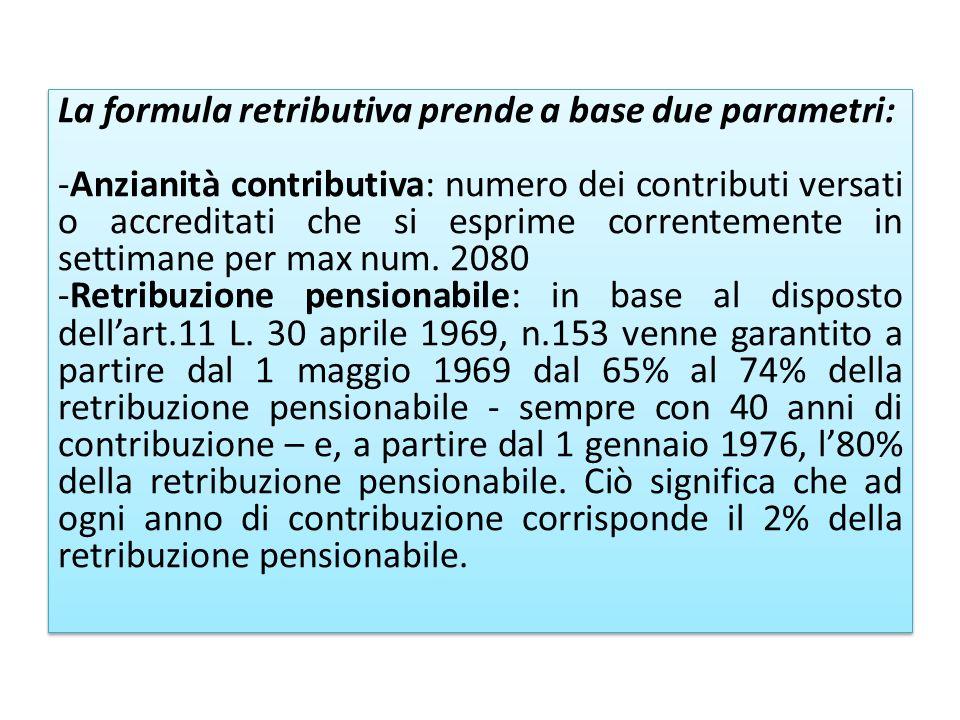 La formula retributiva prende a base due parametri: