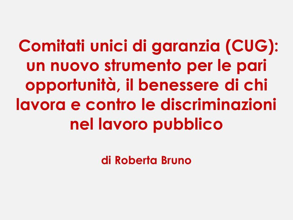 Comitati unici di garanzia (CUG): un nuovo strumento per le pari opportunità, il benessere di chi lavora e contro le discriminazioni nel lavoro pubblico