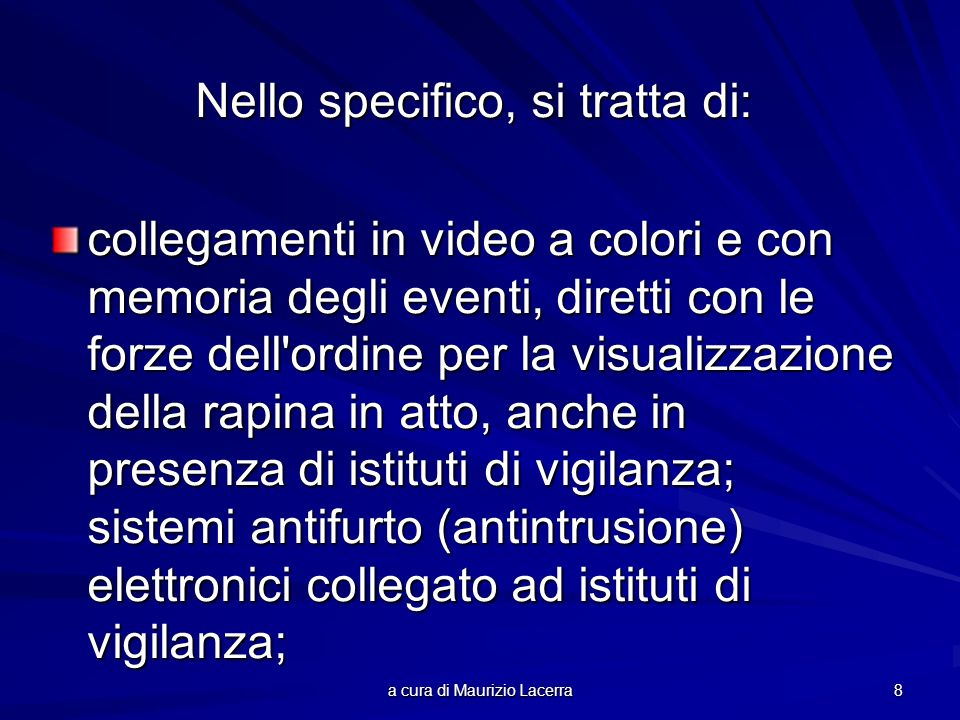 Nello specifico, si tratta di: