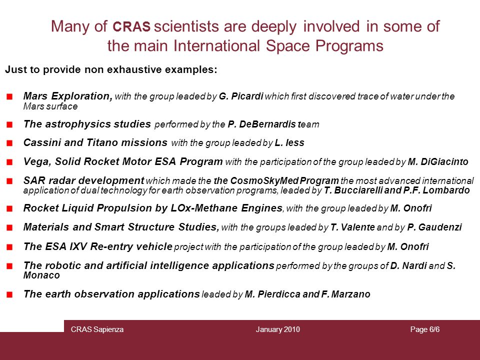 Many of CRAS scientists are deeply involved in some of the main International Space Programs