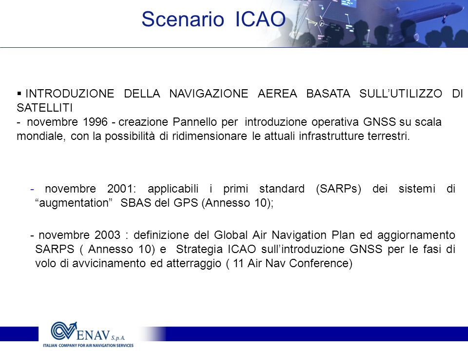 Scenario ICAOINTRODUZIONE DELLA NAVIGAZIONE AEREA BASATA SULL'UTILIZZO DI SATELLITI.