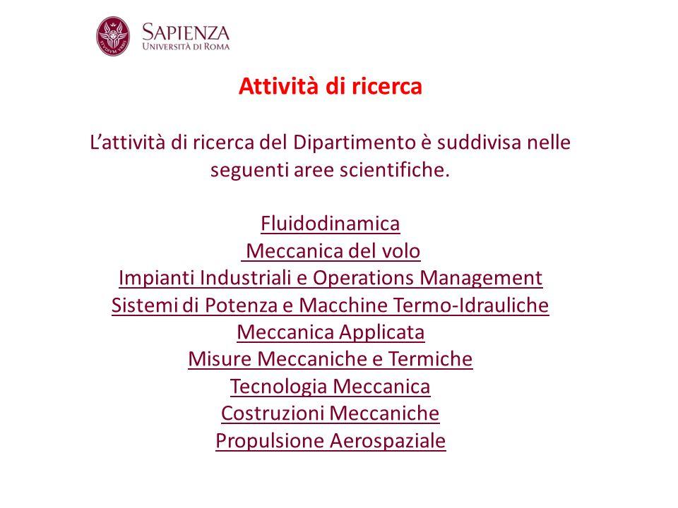Attività di ricerca L'attività di ricerca del Dipartimento è suddivisa nelle seguenti aree scientifiche.