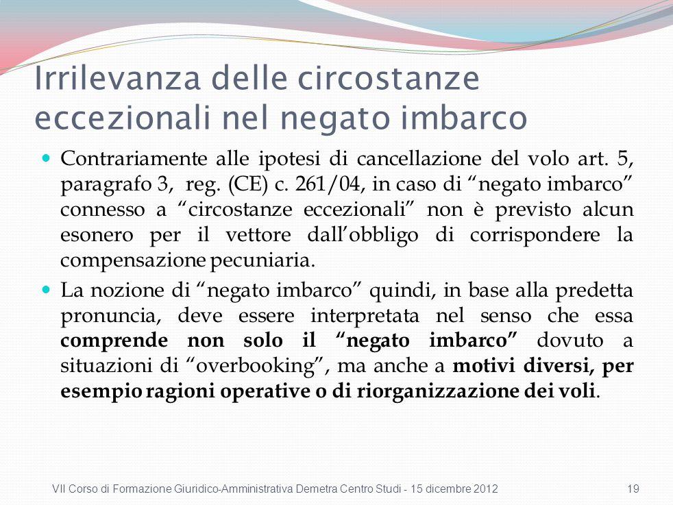 Fattispecie concrete negato imbarco: Cause C-321/11 e C-22/11