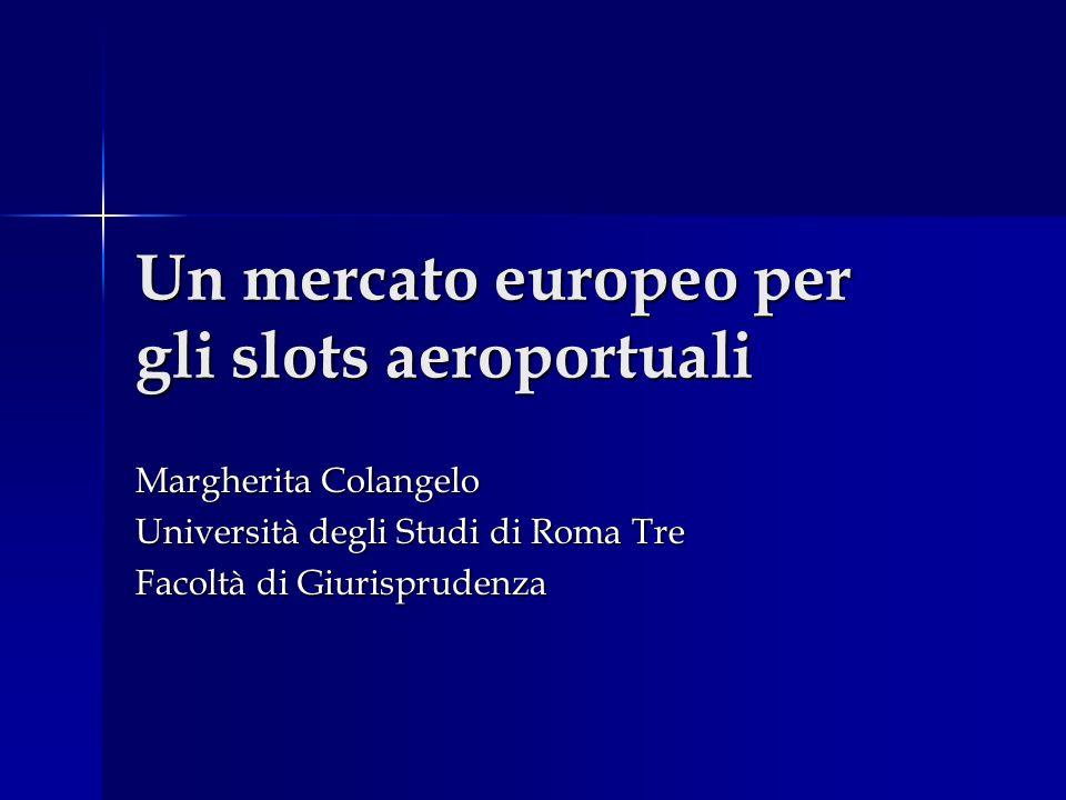 Un mercato europeo per gli slots aeroportuali