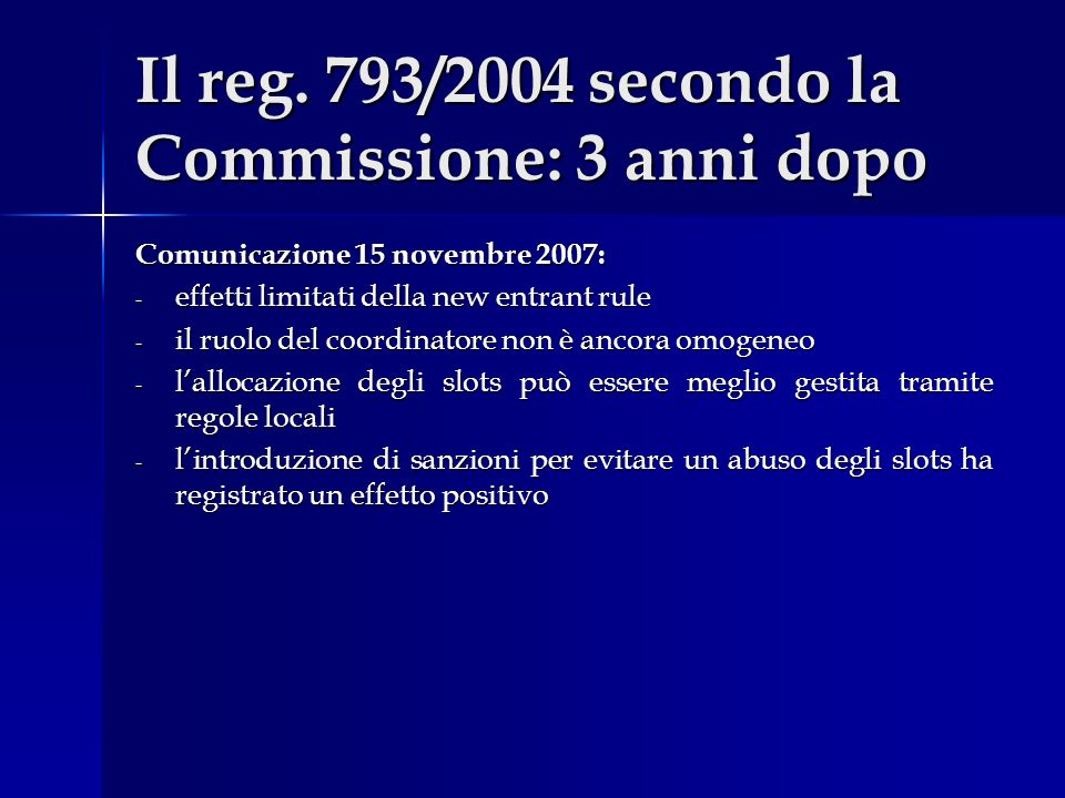 Il reg. 793/2004 secondo la Commissione: 3 anni dopo
