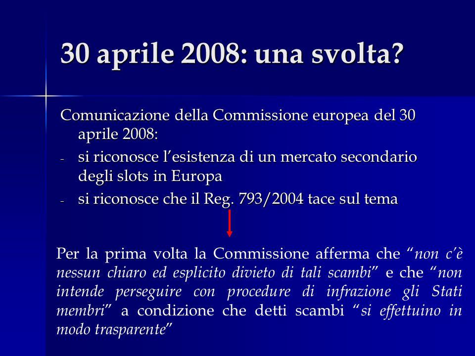 30 aprile 2008: una svolta Comunicazione della Commissione europea del 30 aprile 2008: