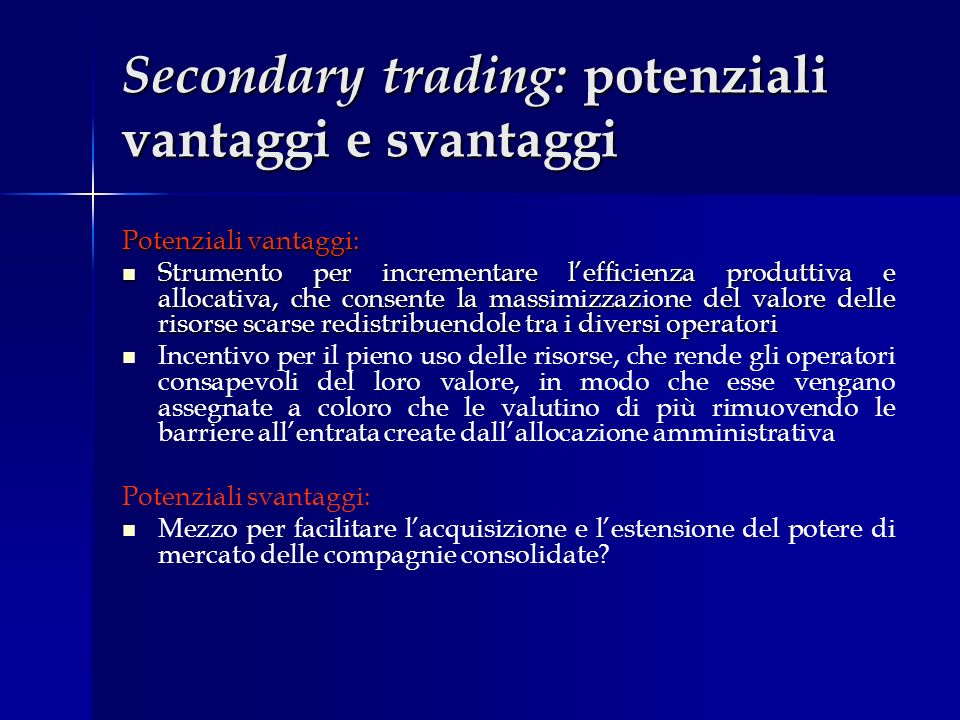 Secondary trading: potenziali vantaggi e svantaggi