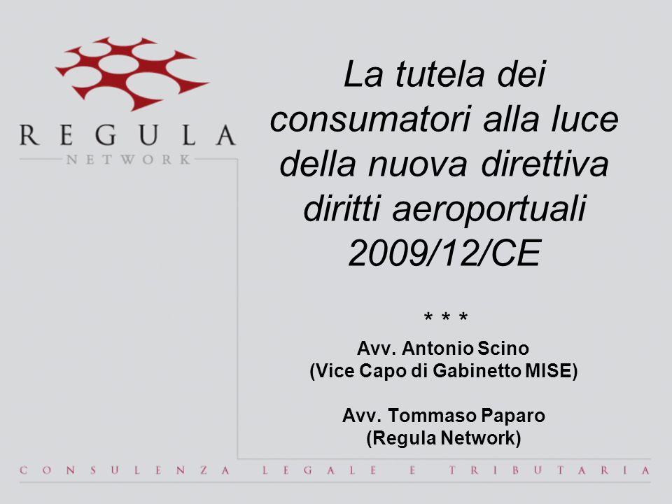 La tutela dei consumatori alla luce della nuova direttiva diritti aeroportuali 2009/12/CE * * * Avv.