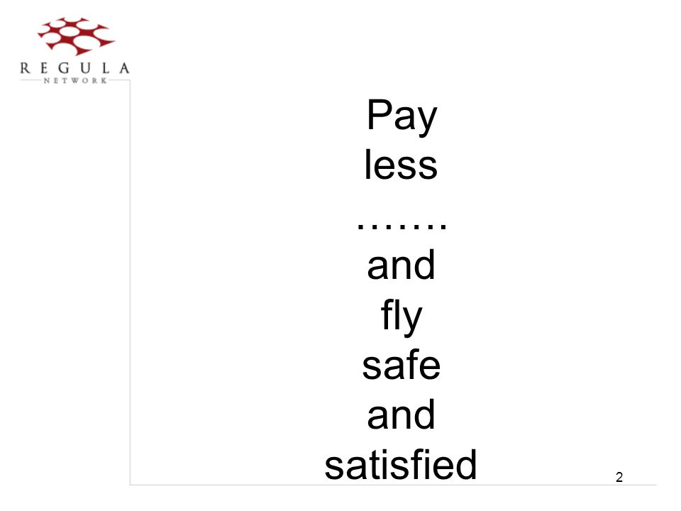 Pay less ……. and fly safe satisfied