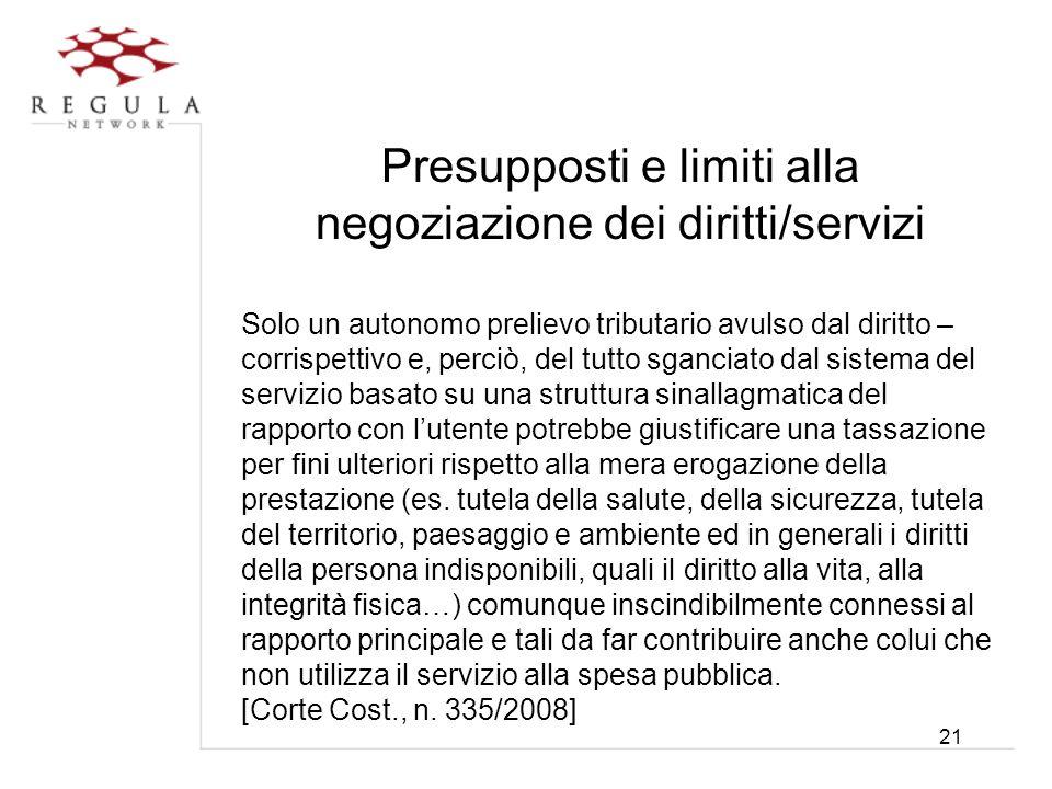 Presupposti e limiti alla negoziazione dei diritti/servizi