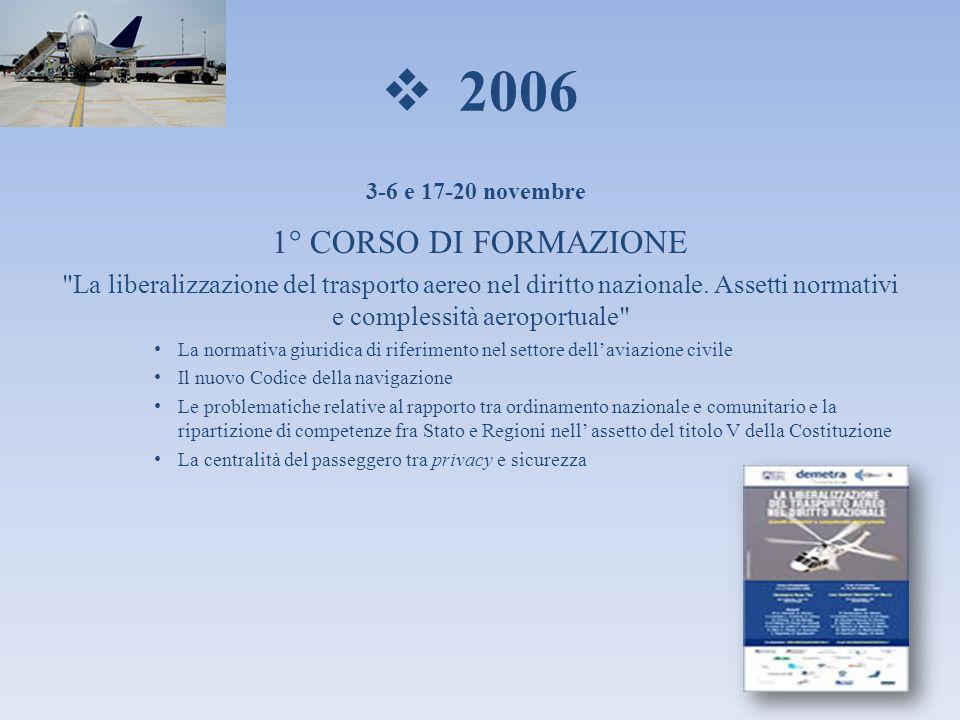 20061° CORSO DI FORMAZIONE. La liberalizzazione del trasporto aereo nel diritto nazionale. Assetti normativi e complessità aeroportuale