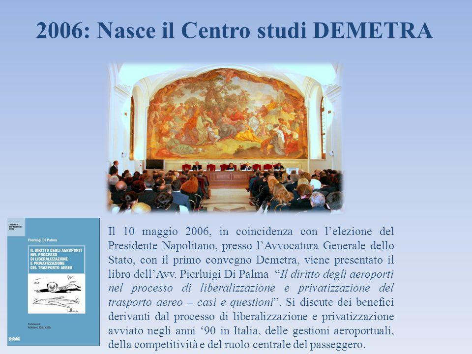 2006: Nasce il Centro studi DEMETRA
