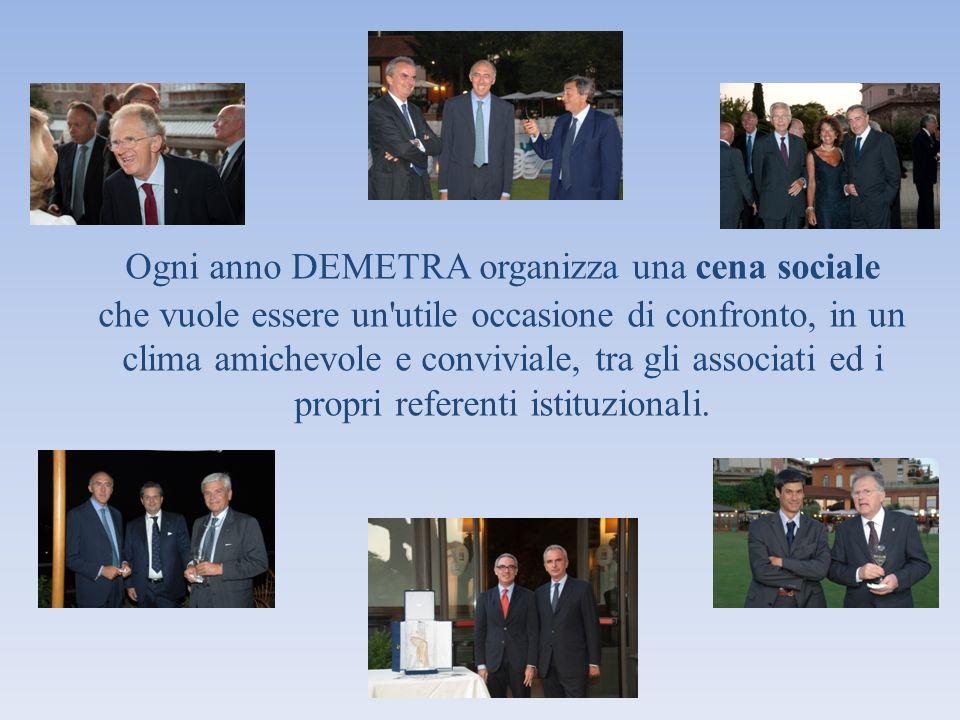 Ogni anno DEMETRA organizza una cena sociale che vuole essere un utile occasione di confronto, in un clima amichevole e conviviale, tra gli associati ed i propri referenti istituzionali.