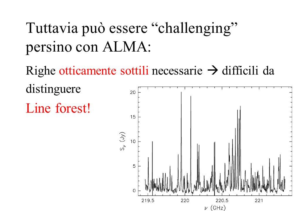 Tuttavia può essere challenging persino con ALMA: