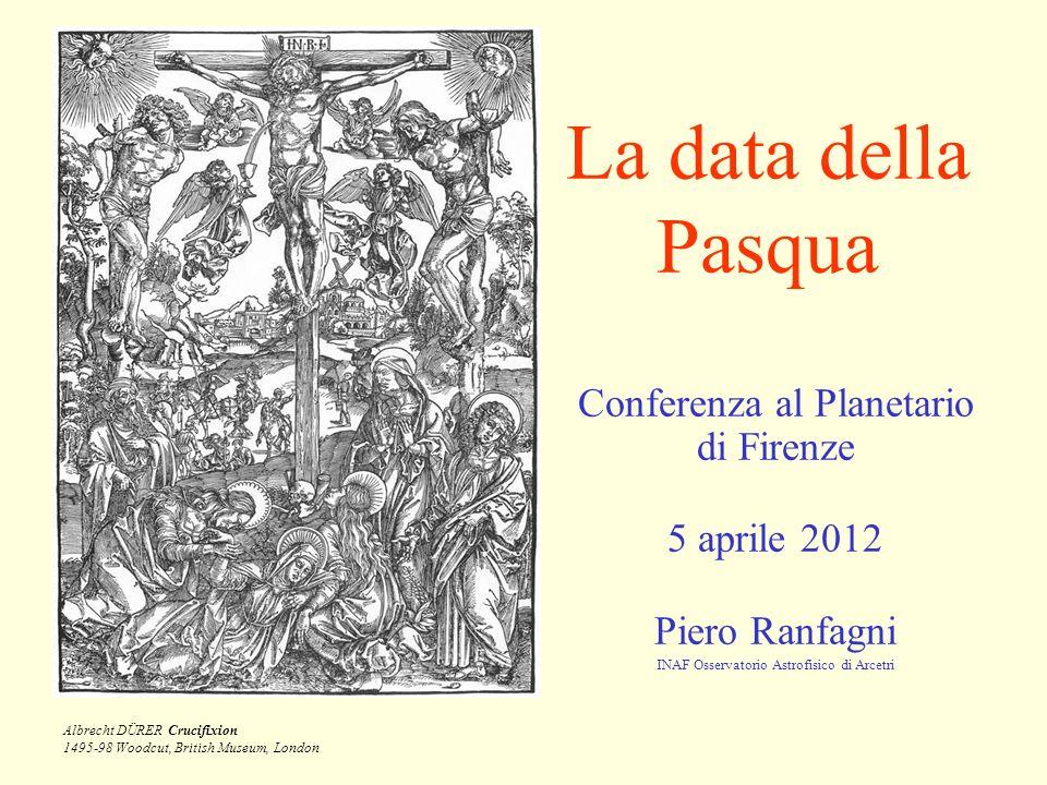 La data della Pasqua Conferenza al Planetario di Firenze 5 aprile 2012