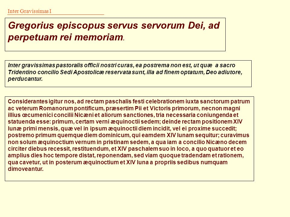 Gregorius episcopus servus servorum Dei, ad perpetuam rei memoriam.
