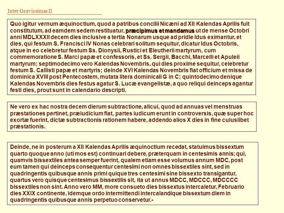Inter Gravissimas II Quo igitur vernum æquinoctium, quod a patribus concilii Nicæni ad XII Kalendas Aprilis fuit.
