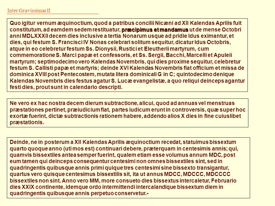 Inter Gravissimas IIQuo igitur vernum æquinoctium, quod a patribus concilii Nicæni ad XII Kalendas Aprilis fuit.