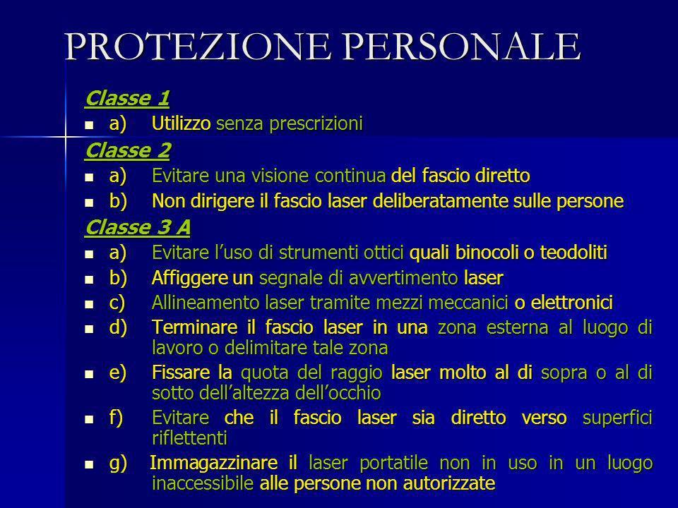 PROTEZIONE PERSONALE Classe 1 Classe 2 Classe 3 A