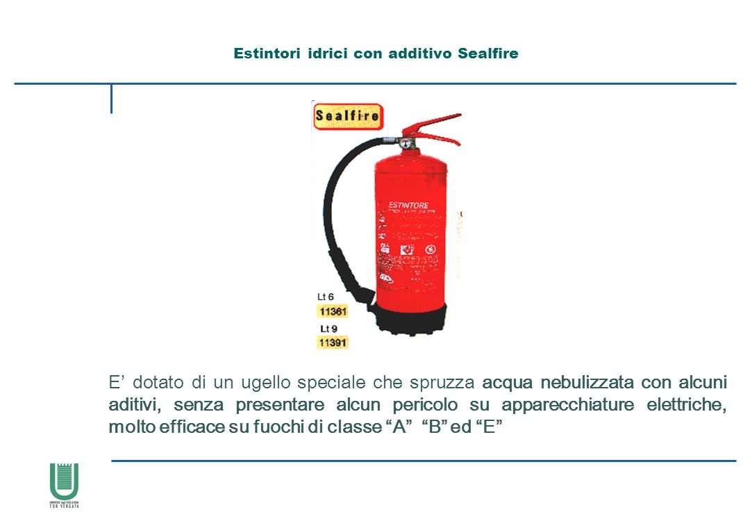 Estintori idrici con additivo Sealfire