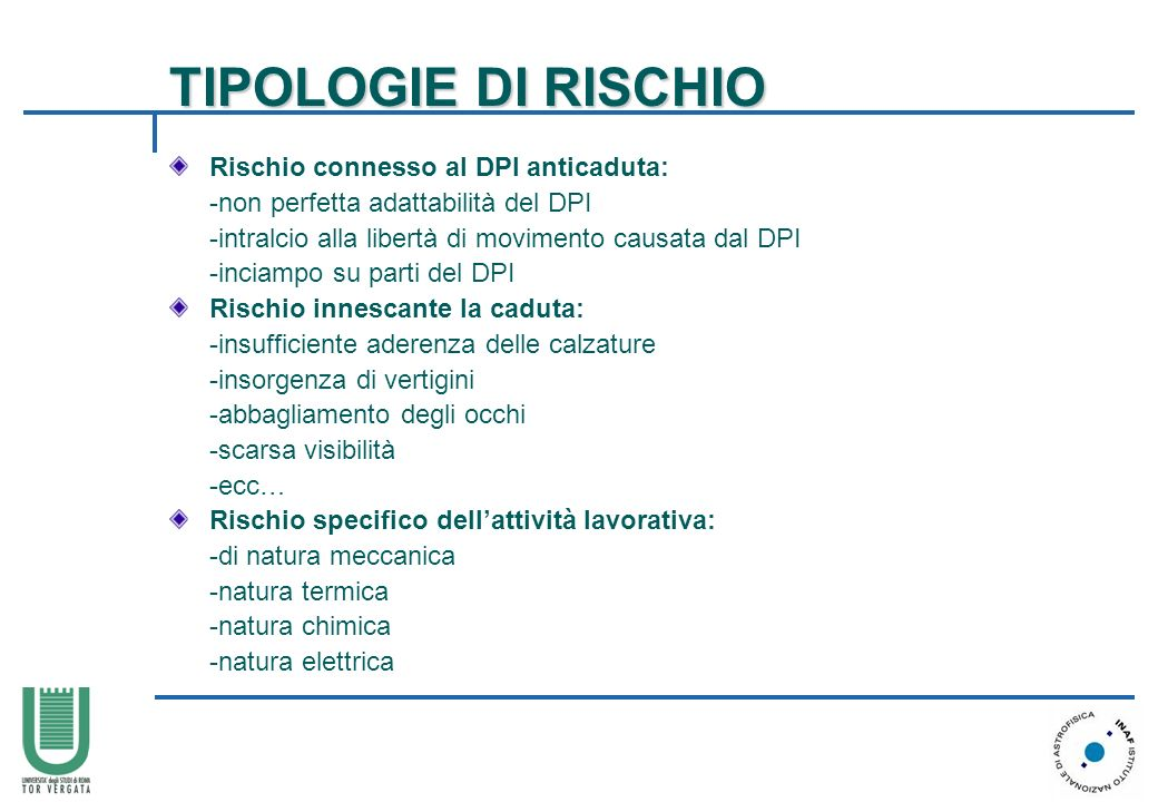 TIPOLOGIE DI RISCHIO Rischio connesso al DPI anticaduta: