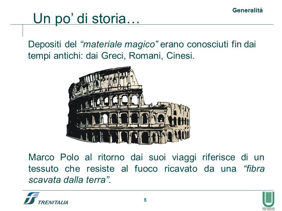 Generalità Un po' di storia… Depositi del materiale magico erano conosciuti fin dai tempi antichi: dai Greci, Romani, Cinesi.