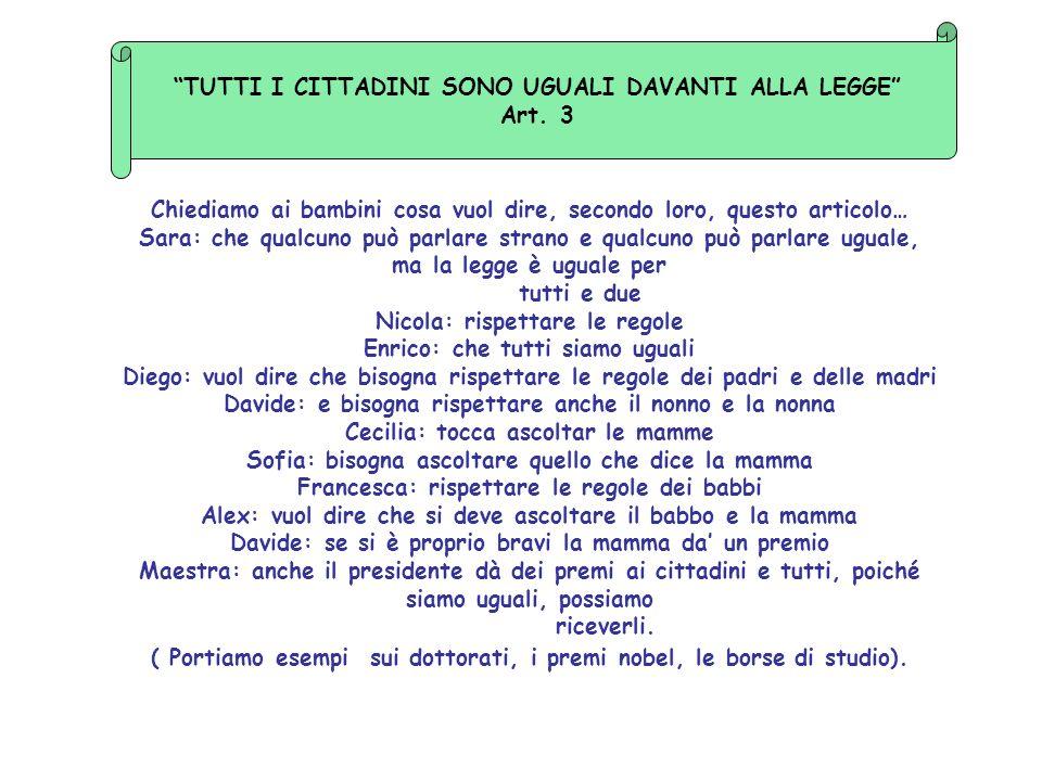 TUTTI I CITTADINI SONO UGUALI DAVANTI ALLA LEGGE Art. 3