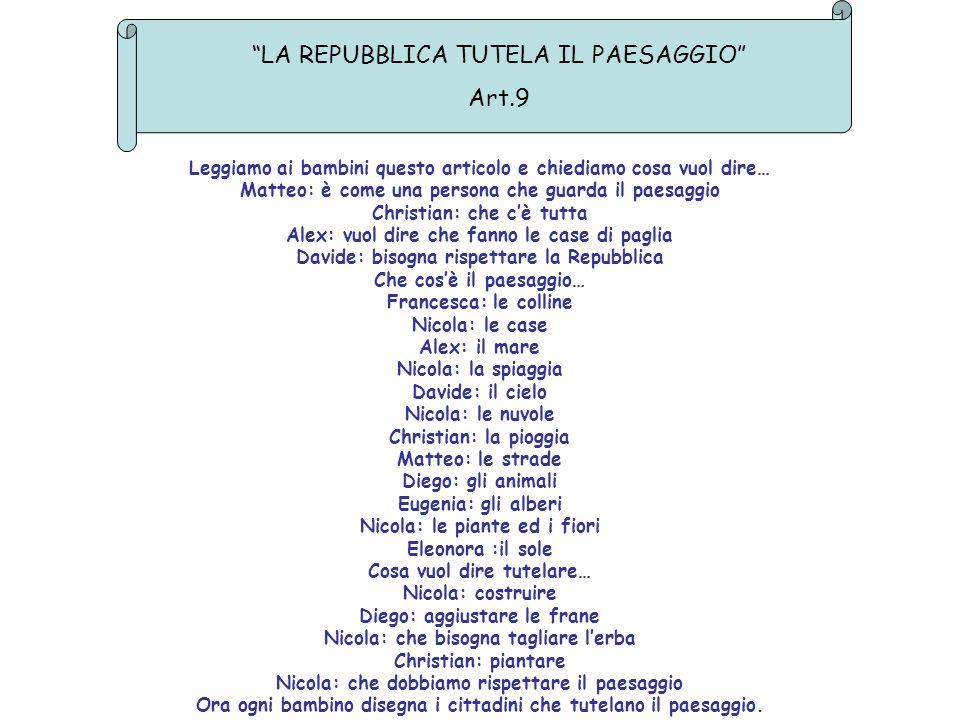 LA REPUBBLICA TUTELA IL PAESAGGIO Art.9