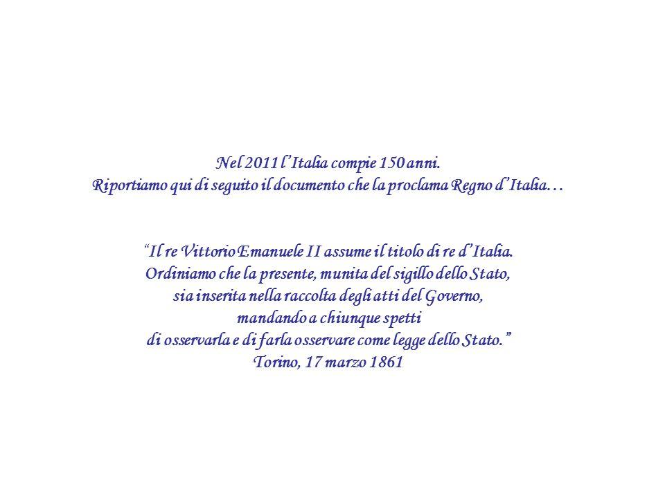 Riportiamo qui di seguito il documento che la proclama Regno d'Italia…