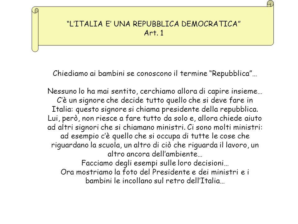 L'ITALIA E' UNA REPUBBLICA DEMOCRATICA Art. 1