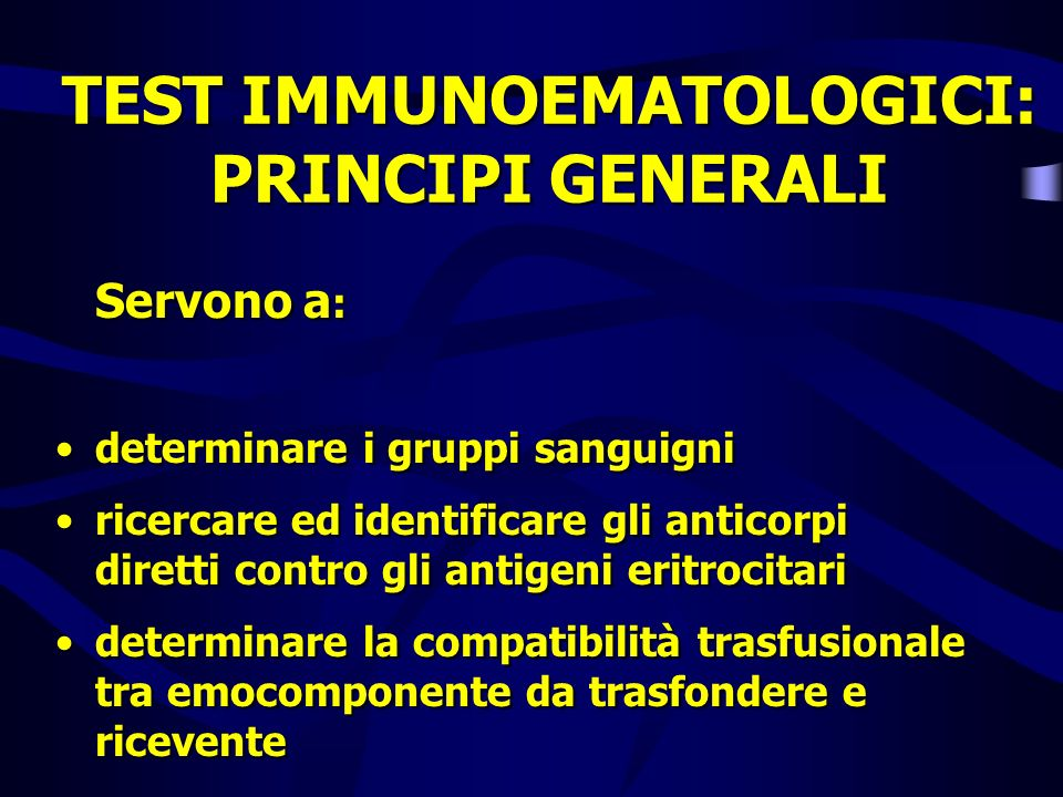 TEST IMMUNOEMATOLOGICI: PRINCIPI GENERALI