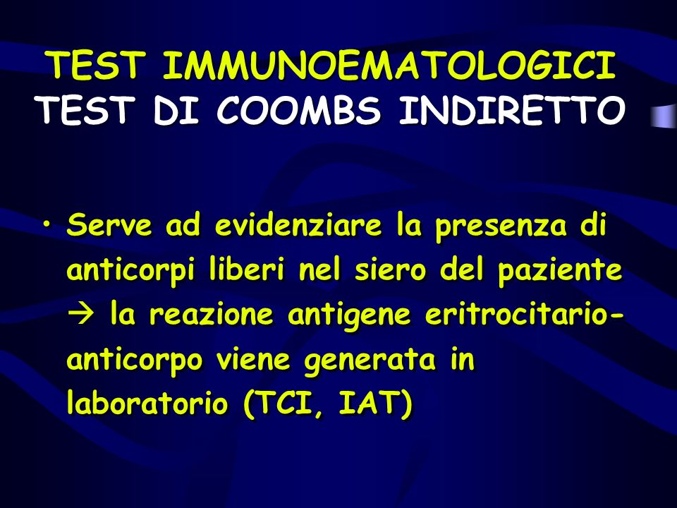 TEST IMMUNOEMATOLOGICI TEST DI COOMBS INDIRETTO