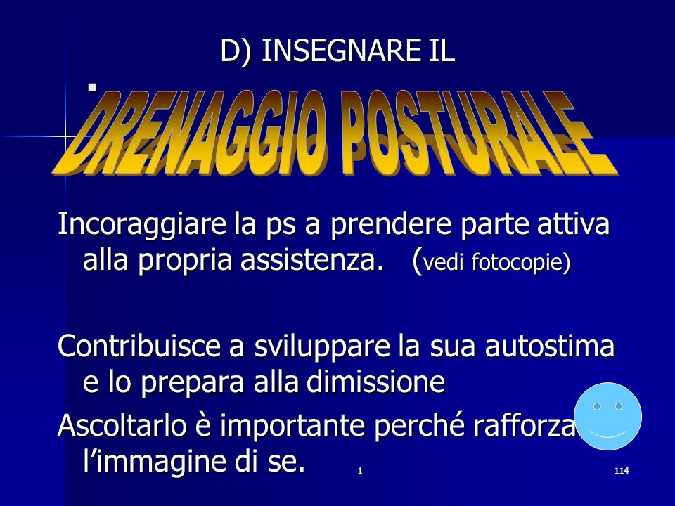 . DRENAGGIO POSTURALE D) INSEGNARE IL