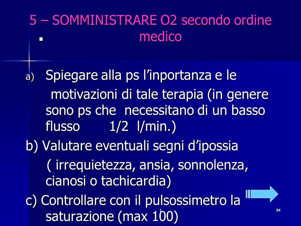 5 – SOMMINISTRARE O2 secondo ordine medico