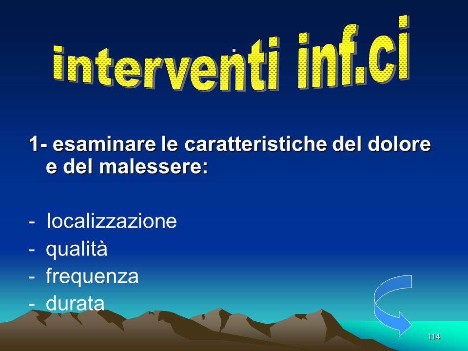 . interventi inf.ci. 1- esaminare le caratteristiche del dolore e del malessere: - localizzazione.