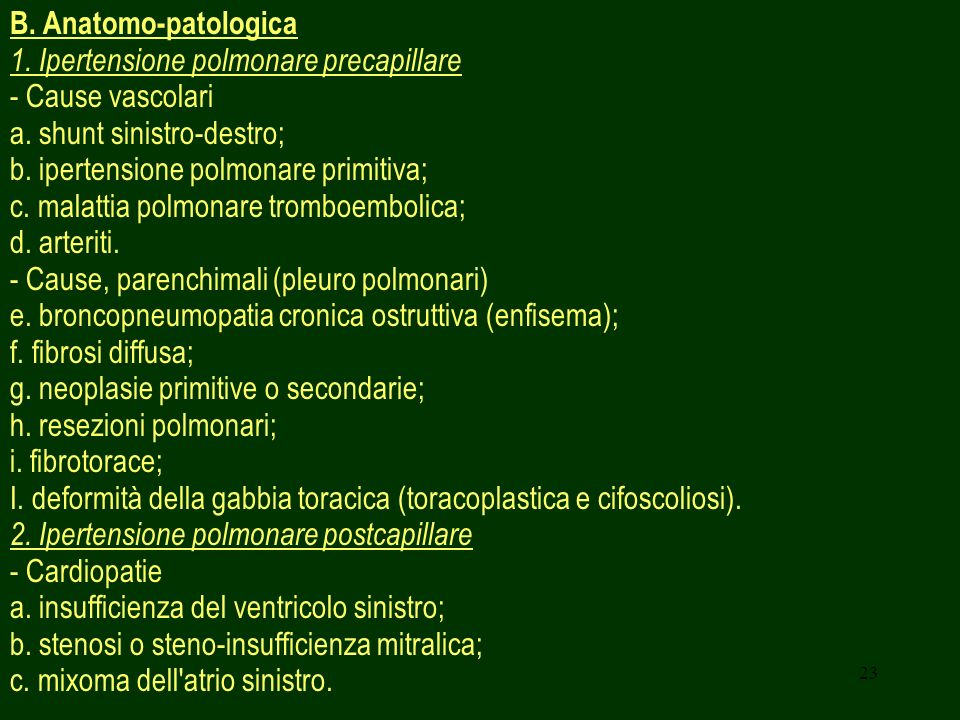 B. Anatomo-patologica 1. Ipertensione polmonare precapillare. - Cause vascolari. a. shunt sinistro-destro;